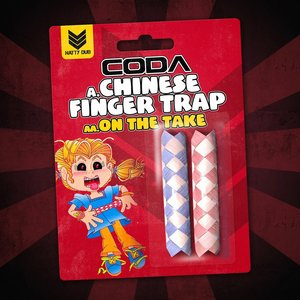 CODA - Chinese Finger Trap/On The Take