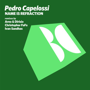 PEDRO CAPELOSSI - Name Is Refraction