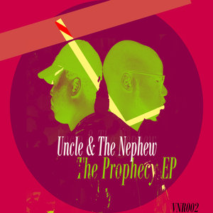 UNCLE/THE NEPHEW - The Prophecy