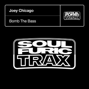 JOEY CHICAGO - Bomb The Bass