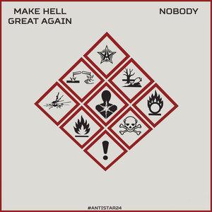 NOBODY - Make Hell Great Again