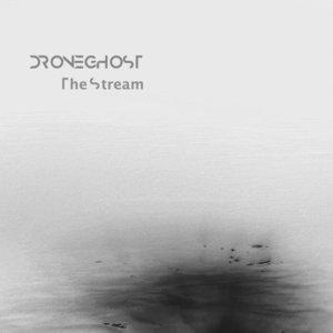 DRONEGHOST - The Stream