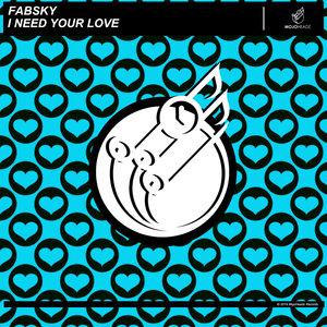 FABSKY - I Need Your Love