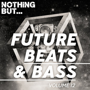 VARIOUS - Nothing But... Future Beats & Bass Vol 12