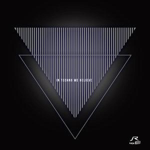 VARIOUS - In Techno We Believe