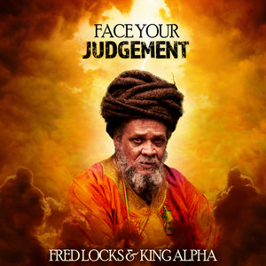 FRED LOCKS & KING ALPHA - Face Your Judgement