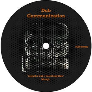 MUNGK - Iowaska Dub / Scorching Dub
