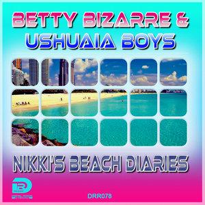 BETTY BIZARRE/USHUAIA BOYS - Nikki's Beach Diaries