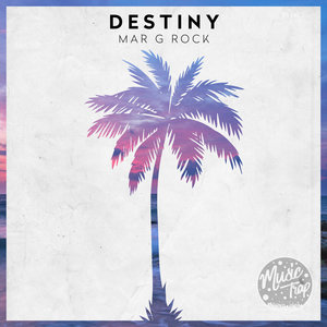 MAR G ROCK - Destiny