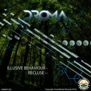 DROMA - Illusive Behaviour/Recluse