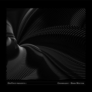 VARIOUS - Om Unit Presents: Cosmology: Dark Matter