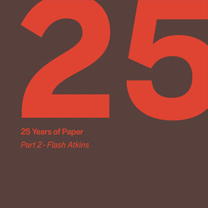 VARIOUS - 25 Years Of Paper Part 2 By Flash Atkins