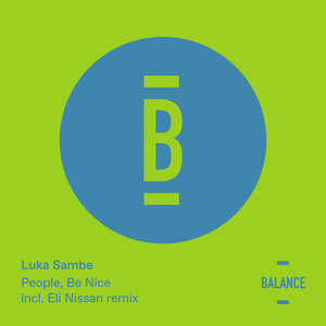 LUKA SAMBE - People, Be Nice