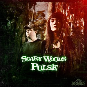 SCARY WOODS - Pulse