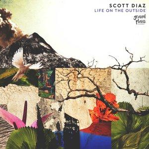 SCOTT DIAZ - Life On The Outside