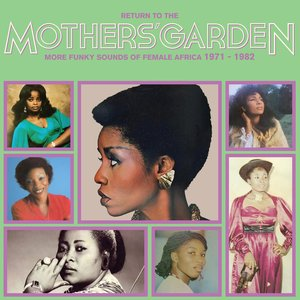 VARIOUS - Return To The Mothers' Garden (More Funky Sounds Of Female Africa 1971 - 1982)