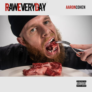 AARON COHEN - Raw Every Day (Explicit)