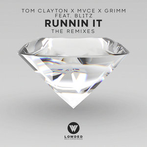 TOM CLAYTON/MVCE/GRIMM feat BL1TZ - Runnin' It (Explicit)