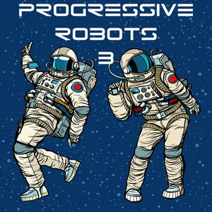 VARIOUS - Progressive Robots Vol 3