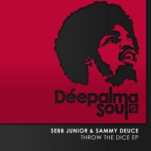 SEBB JUNIOR & SAMMY DEUCE - Throw The Dice EP
