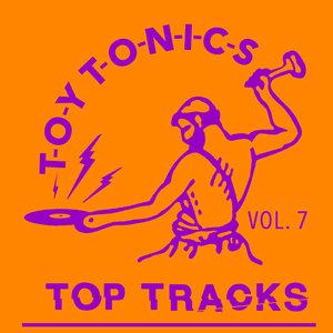 VARIOUS - Toy Tonics Top Tracks Vol 7