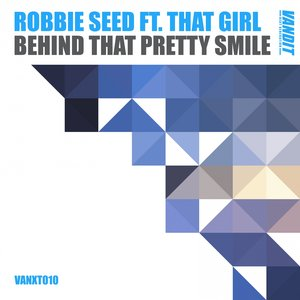 ROBBIE SEED - Behind That Pretty Smile