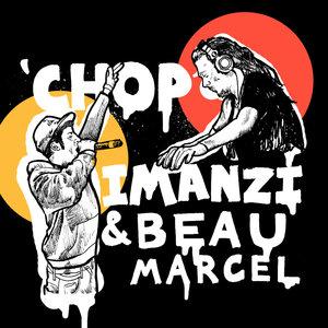 IMANZI feat BEAU MARCEL - Chop