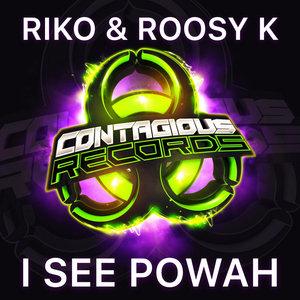 RIKO & ROOSY K - I See Powah