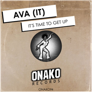 AVA (IT) - It's Time To Get Up