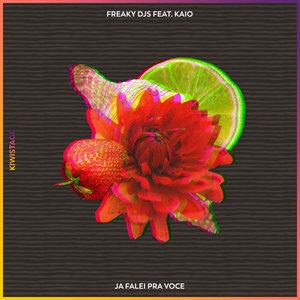 FREAKY DJS feat KAIO - Ja Falei Pra Voce