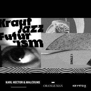 KARL HECTOR & THE MALCOUNS - Orange Man