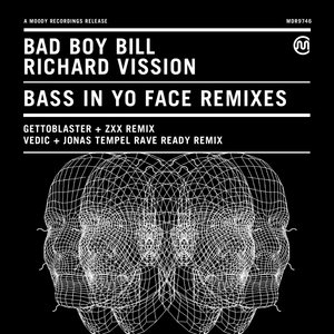 BAD BOY BILL/RICHARD VISSION - Bass In Yo Face (Explicit)