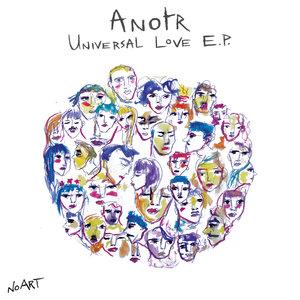 ANOTR - Universal Love EP
