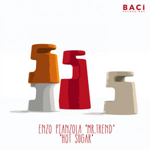 ENZO PIANZOLA MR TREND - Hot Sugar