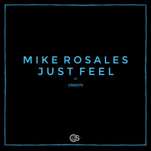 MIKE ROSALES - Just Feel