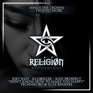 JOEY RIOT X KLUBFILLER X ALEX PROSPECT - Don't Know How To Make You Happy (Technikore & Suae Remixes)