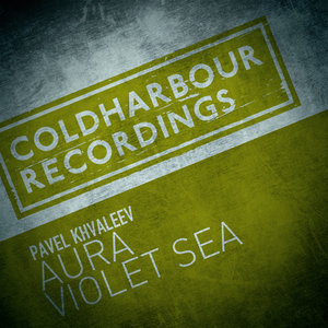 PAVEL KHVALEEV - Violet Sea + Aura (Remixes)