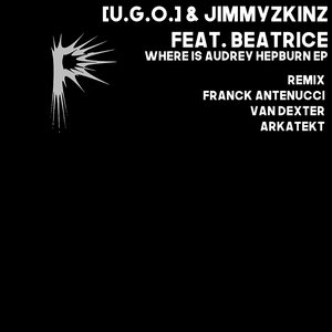 [UGO]/JIMMYZKINZ feat BEATRICE - Where Is Audrey Hepburn EP