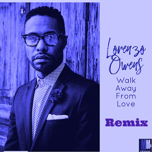 LORENZO OWENS - Walk Away From Love Remix