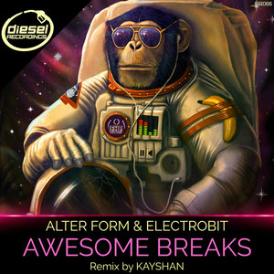 ALTER FORM feat ELECTROBIT - Awesome Breaks