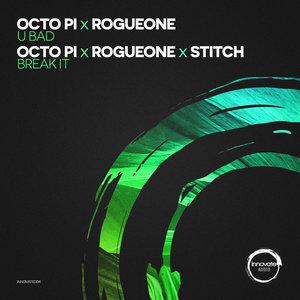 OCTO PI/ROGUEONE - U Bad/Break It