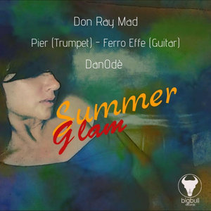 DON RAY MAD/DANODE/PIER/FERRO EFFE - Summerglam