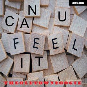 THEOLDTOWNBOOGIE - Can U Feel It EP