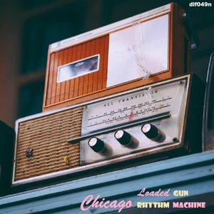 CHICAGO RHYTHM MACHINE - Loaded Gun EP