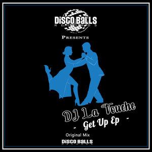 DJ LA TOUCHE - Get Up EP