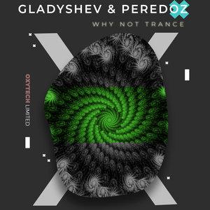 GLADYSHEV/PEREDOZ - Why Not Trance