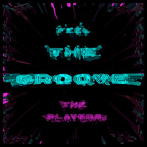 THE PLAYERS - Feel The Groove