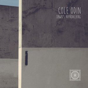 COLE ODIN - Dawn's Approaching