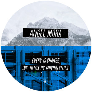ANGEL MORA - Every Is Change