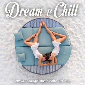 VARIOUS - Dream & Chill